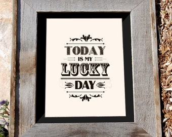 "8x10"" Typographic Print ""Today is my Lucky Day"""