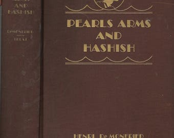 Pearls Arms and Hashish, First edition 1930.  The Adventures of a Red Sea Smuggler.