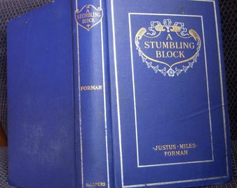 A Stumbling Block, Justus Miles Forman, Dark Blue Antique Hardcover, Excellent Condition, 1907 First Edition