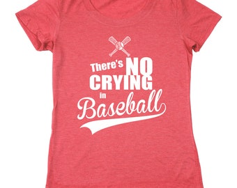 There's No Crying In Baseball Movies Sports Cute Women's Relaxed Fit Tri-Blend T-Shirt DT0182