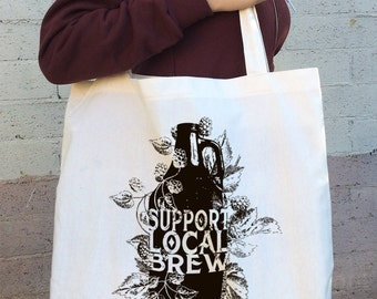 Support Local BREW Cotton TOTE - Hand Screen Printed Bag - made in California