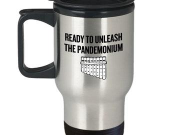 Funny Pan Flute Travel Mug - Pan Flute Gift - Pan Flutist Present - Unleash The Pandemonium