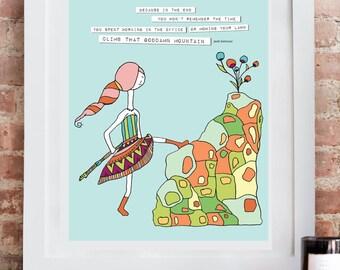 Climb That Mountain. Inspirational Art Print. Motivational Art.