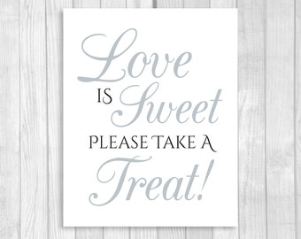 SALE Love is Sweet Take A Treat Printable Wedding, Bridal Shower Candy Buffet Sign - 5x7, 8x10 Printable Black and Silver/Gray - Download
