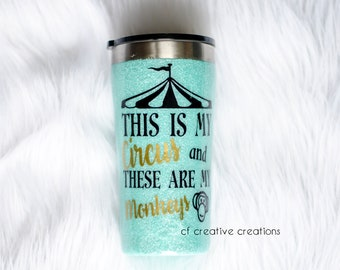 My Circus My Monkeys cup Tumbler 20oz