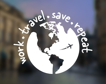 Work Travel Save Repeat (Globe) Decal - Adventure decal, Wanderlust decal, Explore decal, Travel decal, Laptop decal, Phone decal, Sticker