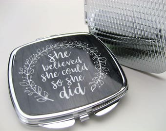 Compact Mirror - She Believed She Could So She Did - Personalized Compact Mirror - Gift for Her - Bridesmaid Gift -  Mini Mirror for Purse