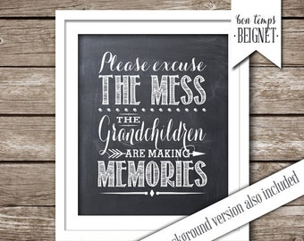 """Please Excuse the Mess, the Grandchildren are Making Memories - 8x10"""" -  Two  INSTANT DOWNLOADS - Chalkboard AND White Backgrounds"""