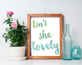 Isn't She Lovely - 8x10 Nursery Print, Baby Girl Nursery Art, Nursery Decor, Inspirational Quote, Printable Art, Wall Art
