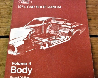 1974 FORD SERVICE MANUAL...Volume 4 Body Manual For All Models...Used But Completely Intact