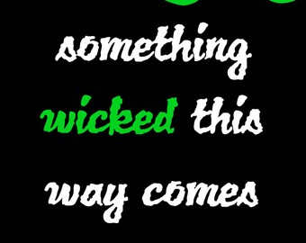 """Something Wicked This Way Comes Poster (Inspired by the musical """"Wicked"""" - Halloween Subway Art) 8 1/2 x 11 green and black print - download"""