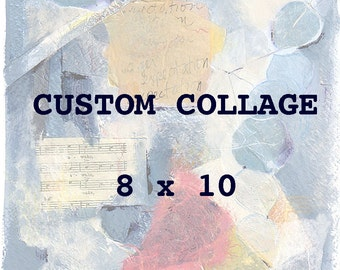 Custom Collage- 8x10- Mixed Media- Paper Or Canvas - Commissioned Abstract Art
