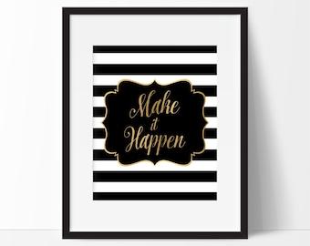 Make It Happen Art Print, 'Faux' Gold Print, Black & White Stripe Art 5x7, 8X10, 11x14 Motivational Art Print, Office Decor, Office Wall Art