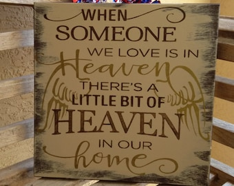 When someone we love is in heaven there's a little bit of Heaven in our home/Hand painted sign/Memorial/Condolence/Grief/Because someone we