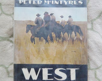 Peter McIntyre's WEST Book - 56 Large Color Plates Of American West Paintings - Images Suitable For Framing