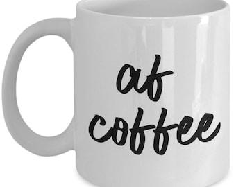 AF Coffee Mug - Funny Tea Hot Cocoa Cup - Novelty Birthday Gift Idea