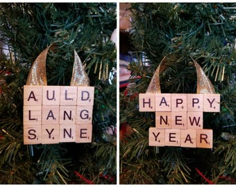 Happy New Year/Auld Lang Syne Christmas Ornaments  - Holiday Decor - Holiday Gifts - Scrabble