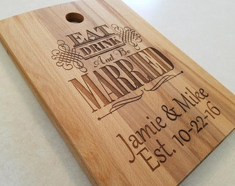 Wedding Gift For Couple -  Personalized Cutting Board, Eat Drink Be Married - Engraved Cutting Board