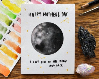 Mother's Day - I Love You to the Moon and Back  // Mother's Day card // moon card