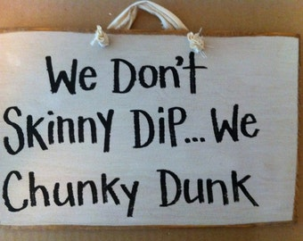 We dont skinny dip chunky dunk  sign pool hot tub spa decor wood outdoor plaque
