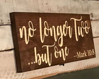No longer two...Mark 1:8 scripture wood sign