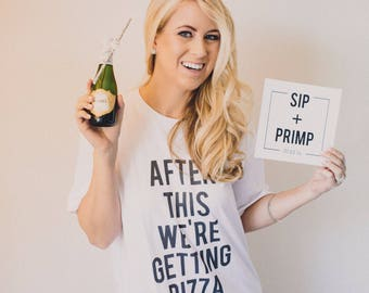 RESERVED: 7 T-shirts After This We're Getting Pizza T-Shirt - Bridal Party Getting Ready Outfit - Bride robe