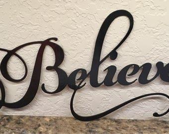 Believe Metal Sign