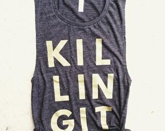 KILLING IT Muscle Tee, fit mom funny workout tank, Beachbody gym shirt, yoga, funny shirt, workout shirt