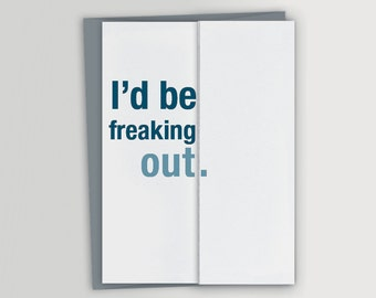 Freaking Out Card - Funny Birthday Card
