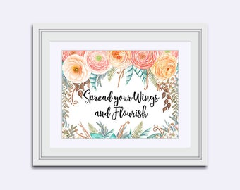 Spread your Wings - flourish print - motivational poster - office wall art - floral wall art - rose quartz flowers - Inspirational Quote