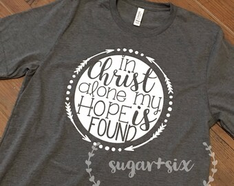 In Christ Alone, My Hope is Found Women's Tee, Available in Plus Sizes!