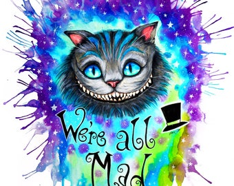 """Art Print """"we are all mad here """""""