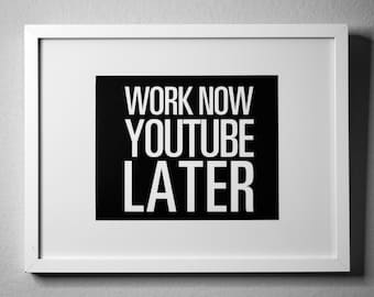 Work NOW YouTube LATER - inspirational typography poster - quote art - office decor - dorm decor - home office - new year's resolution