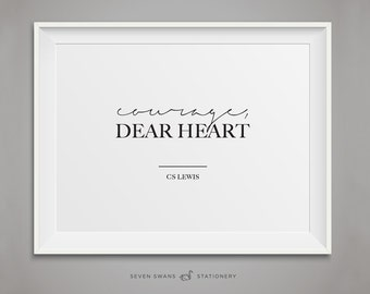 Courage dear heart, CS Lewis print, CS Lewis, Famous quotes, Printable, Courage dear heart prints, cs lewis printable, CS Lewis wall art