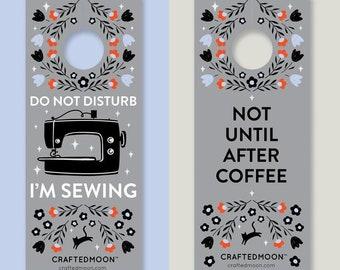 Sewing Room Door Hanger - Do Not Disturb I'm Sewing - Not Until After Coffee - Sarah Watts Original Artwork - Listing is for ONE Door Hanger