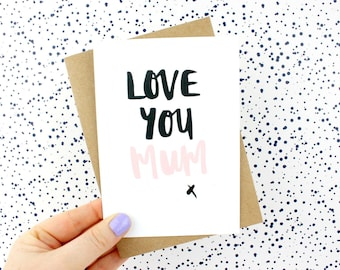 Mother's Day card 'love you mum' - Mother's Day card - hand lettered card - brush lettered card - celebration greetings card