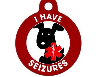 Pet ID Tag - I Have Seizures Dog Medical ID Tag - Medical Alert Tag, Pet Tag, Child ID Tag, Dog Tag, Cat Tag