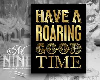 "Black and Gold Printable Art ""Have A Roaring Good Time"" Party Sign Printable, Roaring 20s Gatsby Party Download, Wedding Signs BWBG16"