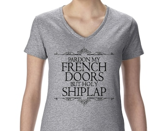 Pardon My French Doors but Holy Shiplap Tee Women's V-Neck Free Shipping