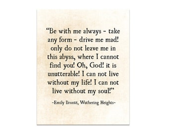 Emily Bronte Quote, Romantic Quote, Be With Me Always, Literary Quote, Wuthering Heights, Modern Art, Book Art Large Wall Art Fine Art Print