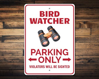 Bird Watcher Parking Sign, Bird Watcher Gift, Bird Watcher Sign, Bird Decor, Bird Lover Gift, Bird Lover Sign - Quality Aluminum ENS1002818