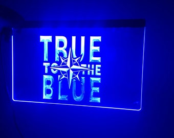 True to the Blue Acrylic Sign