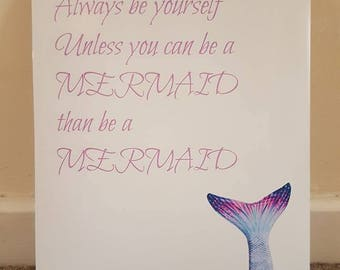 Be yourself or be a mermaid