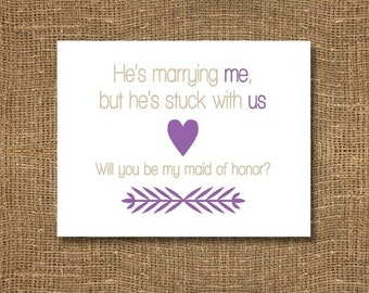He's marrying me, but stuck with us - card / Funny Will you be my Maid of Honor / Will you be my Bridesmaid / Purple Bridesmaid - Invitation