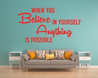 Motivational Wall Sticker When You Believe In Yourself Decal Vinyl Bedroom Living Room Office Stencil Art Gift