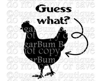 Guess What Chicken Butt svg png