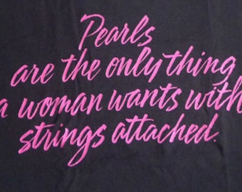 Vintage 90s Pearls Are The Only Thing A Woman Wants with Strings Attached T-Shirt