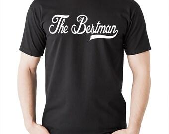 The Bestman T Shirt Gift For Bestman Bachelorette Party Tshirt Shirt Tee Wedding Apparel