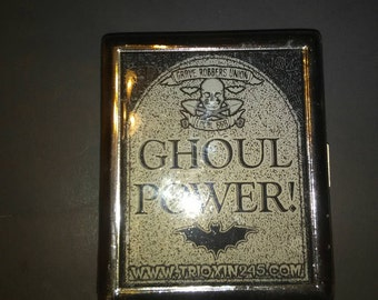 "Cigarette, card, cash, case ""Ghoul Power!"" - Psychobilly, Goth, Punk"