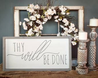 Thy Will Be Done Sign, Hand Painted Wood Sign, Farmhouse Style Sign, Christian Sign, Home Decor, Home Sign, Rustic Sign